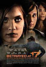 betrayed_at_17 movie cover