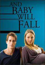 and_baby_will_fall movie cover