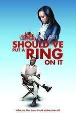 should_ve_put_a_ring_on_it movie cover