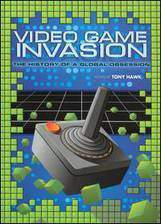 video_game_invasion_the_history_of_a_global_obsession movie cover