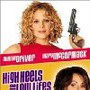 High Heels and Low Lifes movie photo