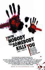 you_re_nobody_til_somebody_kills_you movie cover