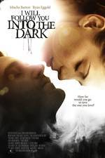i_will_follow_you_into_the_dark movie cover