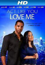 act_like_you_love_me movie cover