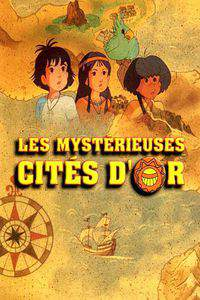The Mysterious Cities of Gold movie cover