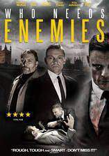 who_needs_enemies_2013 movie cover