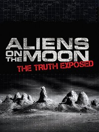 Aliens on the Moon: The Truth Exposed main cover
