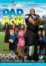 my_dad_s_a_soccer_mom movie cover