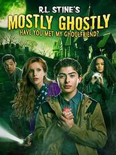 mostly_ghostly_have_you_met_my_ghoulfriend movie cover