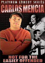 carlos_mencia_not_for_the_easily_offended movie cover