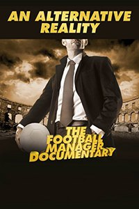 An Alternative Reality: The Football Manager Documentary main cover