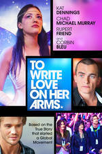 to_write_love_on_her_arms movie cover