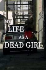 my_life_as_a_dead_girl movie cover
