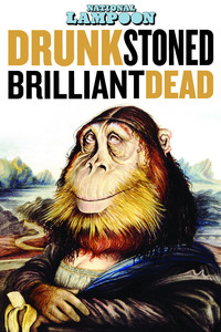 Drunk Stoned Brilliant Dead: The Story of the National Lampoon main cover
