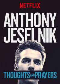 Anthony Jeselnik: Thoughts and Prayers main cover