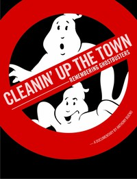 Cleanin' Up the Town: Remembering Ghostbusters main cover