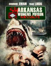 sharkansas_women_s_prison_massacre movie cover