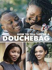 how_to_tell_you_re_a_douchebag movie cover