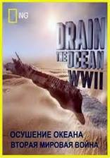 Drain the Ocean: WWII movie cover