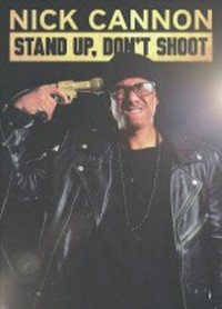 Nick Cannon: Stand Up, Don't Shoot main cover