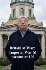 Britain at War: Imperial War Museums at 100 movie cover
