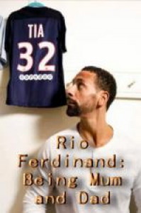 Rio Ferdinand: Being Mum and Dad main cover