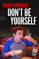 Amy Schumer Presents Mark Normand: Don't Be Yourself movie cover