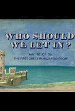 Who Should We Let In? Ian Hislop on the First Great Immigration Row movie cover