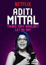 Aditi Mittal: Things They Wouldn't Let Me Say movie cover