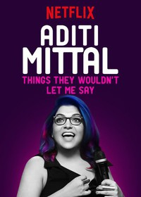 Aditi Mittal: Things They Wouldn't Let Me Say main cover