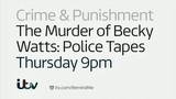 The Murder of Becky Watts: Police Tapes movie photo