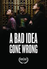 a_bad_idea_gone_wrong movie cover