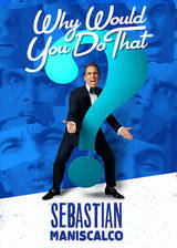 sebastian_maniscalco_why_would_you_do_that movie cover