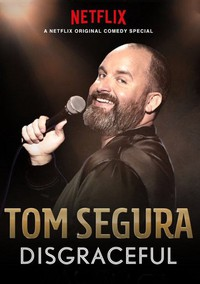 Tom Segura: Disgraceful main cover