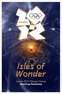 London 2012 Olympic Opening Ceremony: Isles of Wonder main cover