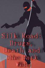 silk_road_drugs_death_and_the_dark_web movie cover