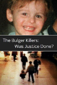 The Bulger Killers: Was Justice Done? main cover