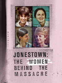 Jonestown: The Women Behind the Massacre main cover