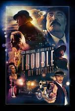 Trouble Is My Business movie cover