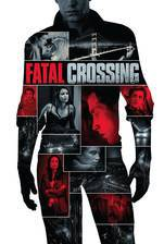 fatal_crossing movie cover