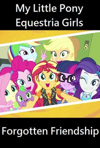 My Little Pony Equestria Girls: Forgotten Friendship main cover