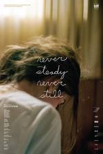 never_steady_never_still movie cover