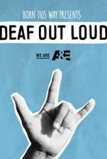 Born This Way Presents: Deaf Out Loud movie cover