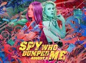 The Spy Who Dumped Me movie photo