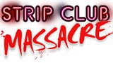 Strip Club Massacre movie photo