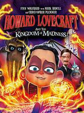 Howard Lovecraft and the Kingdom of Madness movie cover
