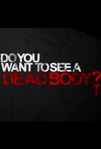Do You Want to See a Dead Body? movie cover