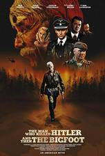 The Man Who Killed Hitler and Then The Bigfoot movie cover