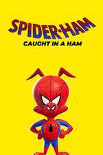 Spider-Ham: Caught in a Ham movie cover