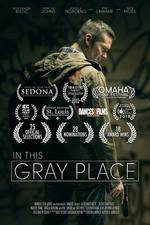 in_this_gray_place movie cover